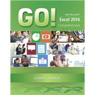 GO! with Microsoft Excel 2016 Comprehensive by Gaskin, Shelley; Vargas, Alicia, 9780134443928