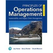 Principles of Operations Management: Sustainability and Supply Chain Management [RENTAL EDITION] by Jay Heizer / Barry Render / Chuck Munson, 9780135173930