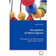 Perceptions of Moral Agency,Pavlovic, Stephen,9783639073942
