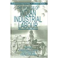 The Worlds of Indian Industrial Labour by Jonathan P Parry, 9780761993957