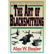 The Art of Blacksmithing,Bealer, Alex,9780785803959