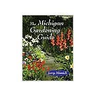 The Michigan Gardening Guide,Minnich, Jerry,9780472083985