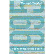 1995: The Year the Future Began by Campbell, W. Joseph, 9780520273993