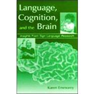 Language, Cognition, and the...,Emmorey; Karen,9780805833997
