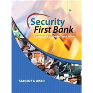 Security First Bank A Banking Customer Simulation by Sargent, Patsy Hall; Ward, Mary Faye, 9780538443999