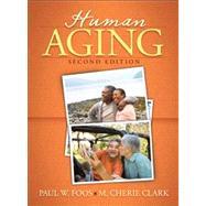 Human Aging,Foos, Paul W.; Clark, M....,9780205544011