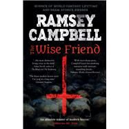 The Wise Friend by Campbell, Ramsey, 9781787584020