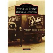 Stevens Point Brewing Company by Harry, John, 9781467104029