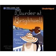 Murder at the Brightwell by Weaver, Ashley; Fulford-brown, Billie, 9781633794047