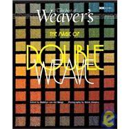 Magic of Doubleweave The Best of Weaver's by van der Hoogt, Madelyn; Xenakis, Alexis, 9781933064048