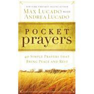 Pocket Prayers by Lucado, Max; Lucado, Andrea (CON), 9780718014049