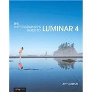 The Photographer's Guide to Luminar by Carlson, Jeff, 9781681984049