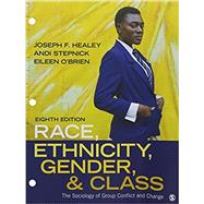 Race, Ethnicity, Gender, and Class: The Sociology of Group Conflict and Change by Healey, Joseph F.; Stepnick, Andi; O'Brien, Eileen, 9781544324050