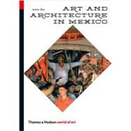Art and Architecture in Mexico,Oles, James,9780500204061