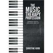 The Music Therapy Profession by Korb, Christine, 9781499084061