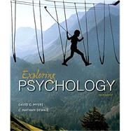 Exploring Psychology,Myers, David G.; DeWall, C....,9781464154072