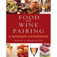Food and Wine Pairing A...,Harrington, Robert J.,9780471794073