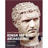 Roman Art & Archaeology,Fullerton, Mark D.,9780500294079