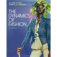 The Dynamics of Fashion,Stone, Elaine; Farnan, Sheryl...,9781501324079
