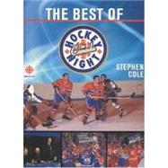 The Best of Hockey Night in Canada by Cole, Stephen, 9781552784082