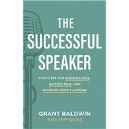 The Successful Speaker by Baldwin, Grant; Goins, Jeff (CON), 9780801094088