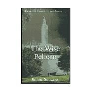 The Wise Pelican: From the...,Douglas, Rubin,9780738834092