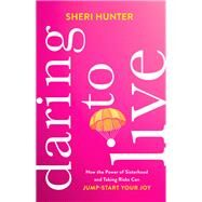 Daring to Live by Hunter, Sheri, 9780801094095