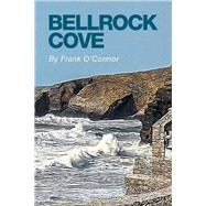 Bellrock Cove by O'Connor, Frank, 9781514464106