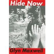 Hide Now by Maxwell, Glyn, 9780547154107
