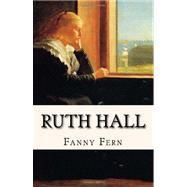 Ruth Hall : A Domestic Tale...,Fern, Fanny,9781438204123