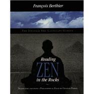 Reading Zen In The Rocks,Berthier, Francois,9780226044125