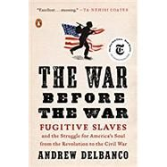 The War Before the War by Delbanco, Andrew, 9780735224131