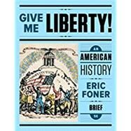 Give Me Liberty!: An American...,Foner, Eric,9780393614145