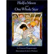 Half a Moon and One Whole Star,Crescent Dragonwagon; Jerry...,9780689714153