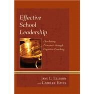 Effective School Leadership Developing Principals through Cognitive Coaching by Ellison, Jane L.; Hayes, Carolee,, 9781442224155