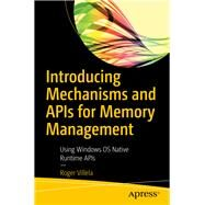 Introducing Mechanisms and Apis for Memory Management by Villela, Roger, 9781484254158