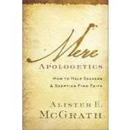 Mere Apologetics by McGrath, Alister E., 9780801014161