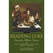Reading Luke :...,Editors Craig G. Bartholomew,...,9780310234166