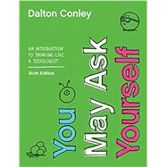 You May Ask Yourself,Conley, Dalton,9780393674170