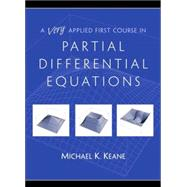 Very Applied First Course in Partial Differential Equations, A by Keane, Michael K., 9780130304179