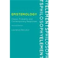 Epistemology Classic Problems and Contemporary Responses by Bonjour, Laurence, 9780742564183