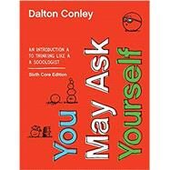 You May Ask Yourself with...,Conley, Dalton,9780393674187