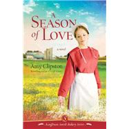 A Season of Love by Clipston, Amy, 9780310354192