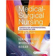 Medical-Surgical Nursing: Concepts for Interprofessional Collaborative Care, Single Volume by Ignatavicius, Donna D., R.N.; Workman, M. Linda, Ph.D, R.N.; Rebar, Cherie R., Ph.D., R.N., 9780323444194