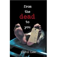 From the Dead to You by Lee, Carol, 9781796054200
