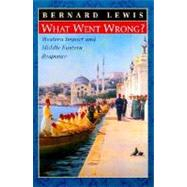What Went Wrong? Western...,Lewis, Bernard,9780195144208