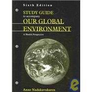 Study Guide to Acompany Our Global Environment by Nadakavukaren, Anne, 9781577664208