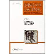 Lingua Latina: Pars I: Familia Romana (full-color edition) by Hans H. Orberg, 9781585104208