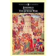 Josephus: The Jewish War,Josephus, Flavius; Radice,...,9780140444209