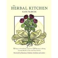 The Herbal Kitchen,McBride, Kami,9781573244213